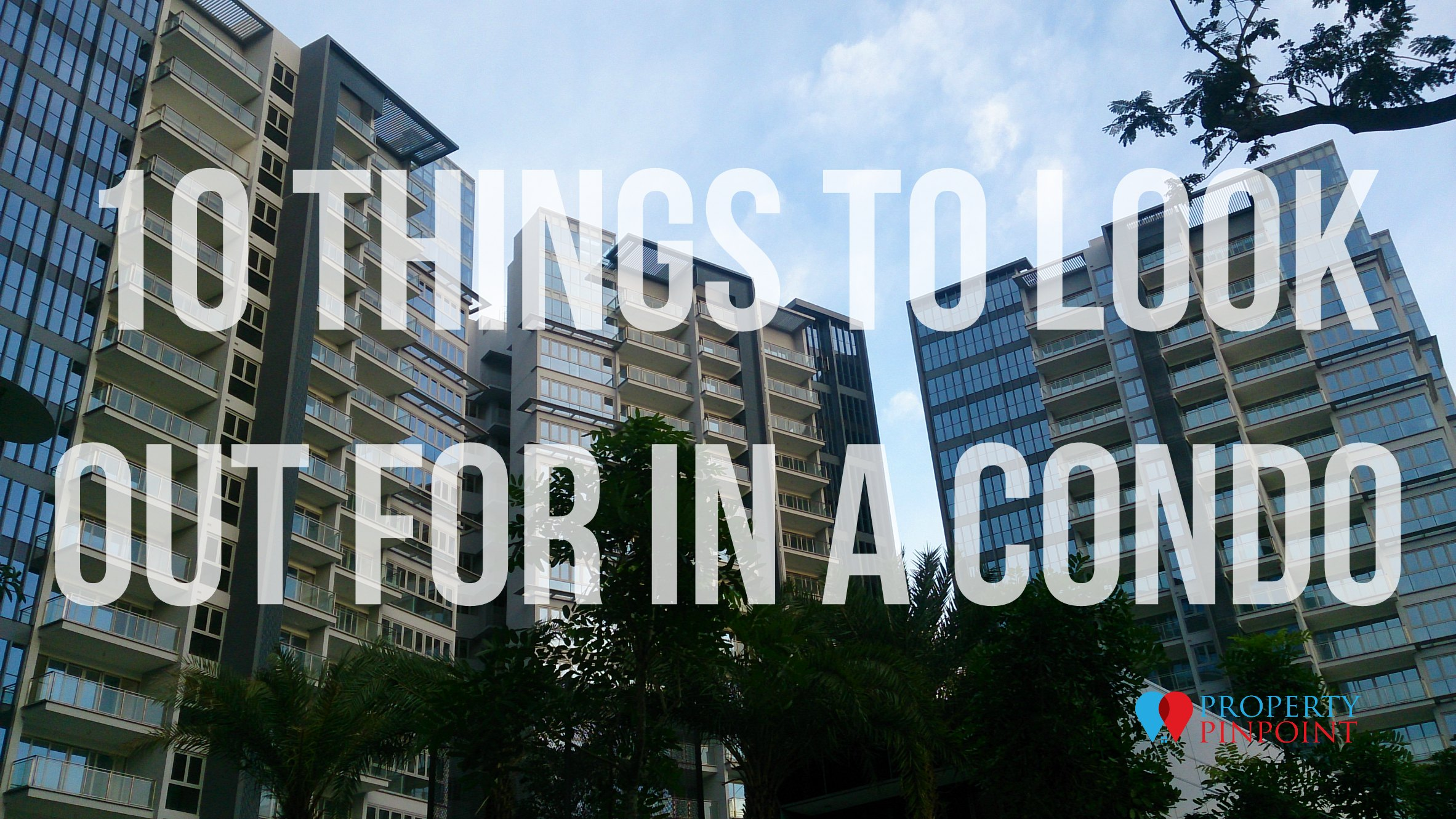 10 Things to look out for in a Condo
